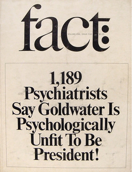 1,189 Psychiatrists Say Goldwater is Psychologically Unfit To Be President!